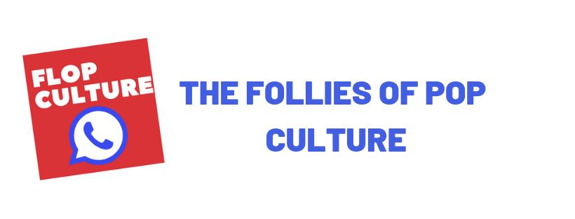 Flop Culture
